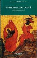 Vedremo Dio com'è. Autobiografia spirituale - Sofronio di Gerusalemme