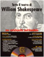 Tutto il teatro di William Shakespeare. Testo inglese a fronte. Con CD-ROM - Shakespeare William
