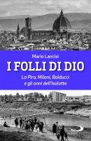 I folli di Dio - Mario Lancisi