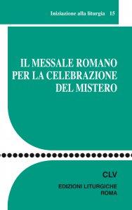 Copertina di 'Il messale romano per la celebrazione del mistero'