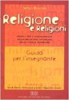 Religione e religioni. Moduli per l'insegnamento della religione cattolica nella scuola superiore. Guida per l'insegnante. Con poster - Bocchini Sergio