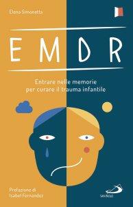 Copertina di 'EMDR. Entrare nelle memorie per curare il trauma infantile'