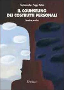Copertina di 'Il counseling dei costrutti personali. Teoria e pratica'