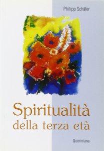 Copertina di 'Spiritualità della terza età'