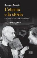 L' eterno e la storia - Giuseppe Dossetti
