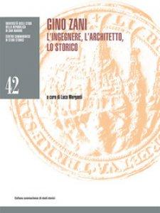 Copertina di 'Gino Zani. L'ingegnere, l'architetto, lo storico'