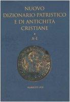 Nuovo dizionario patristico e di antichità cristiane / AE