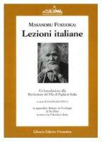 Masanobu Fukuoka: lezioni italiane. Un'introduzione alla rivoluzione del filo di pagliaButtate via l'orologio - Pucci Giannozzo