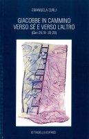 Giacobbe in cammino verso sé e verso l'altro (Gen 25,19-35,29) - Emanuela Zurli