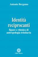 Identità reciprocanti - Antonio Bergamo
