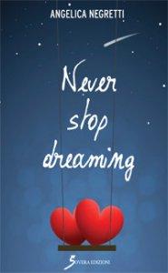 Copertina di 'Never stop dreaming'