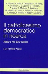 Copertina di 'Il cattolicesimo democratico in ricerca'