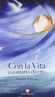 Con la vita a contatto diretto - Pellizzon Severino