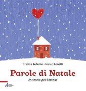 Parole di Natale - Cristina Bellemo, Marco Bonatti