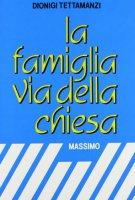La famiglia via della Chiesa - Tettamanzi Dionigi