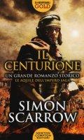 Il centurione - Scarrow Simon
