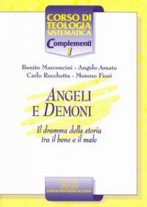 Copertina di 'Angeli e demoni. Il dramma della storia tra il bene e il male'