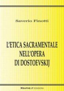 Copertina di 'L' etica sacramentale nell'opera di Dostoevskij'
