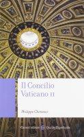 Il Concilio Vaticano II - Chenaux Philippe