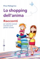 Lo shopping dell'anima - Pellegrino Pino