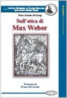 Sull'etica di Max Weber - Di Giorgi Pietro L.