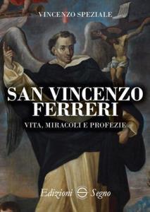 Copertina di 'San Vincenzo Ferreri vita, miracoli e profezie'