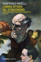 L' amara vittoria del situazionismo. Per una storia critica dell'«Internationale Situationniste» (1957-1972) - Marelli Gianfranco