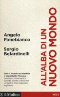 All'alba di un nuovo mondo - Panebianco Angelo, Belardinelli Sergio