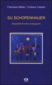 Copertina di 'Su Schopenhauer. Marginalità filosofico-pedagogiche'