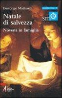 Natale di salvezza. Novena in famiglia - Mattavelli Eustorgio