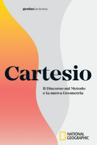 Copertina di 'Cartesio. Il discorso sul metodo e la nuova geometria'