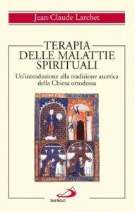Copertina di 'Terapia delle malattie spirituali. Un'introduzione alla tradizione ascetica della Chiesa ortodossa'