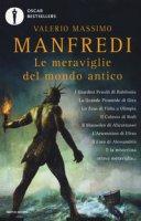 Le meraviglie del mondo antico - Manfredi Valerio Massimo