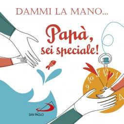 Copertina di 'Dammi la mano... Papà, sei speciale!'