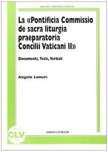 "Copertina di 'La ""Pontificia Commissio de Sacra liturgia praeparatoria Concilii Vaticani II""'"