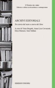 Copertina di 'Archivi editoriali. Tra storia del testo e storia del libro'