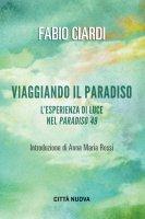 Viaggiando il Paradiso - Fabio Ciardi