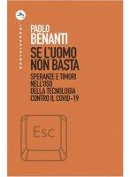 Se luomo non basta - Paolo Benanti