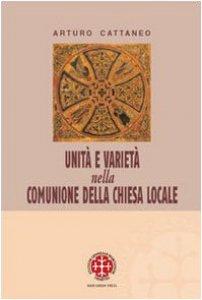 Copertina di 'Unità e varietà nella comunione della chiesa locale. Riflessioni ecclesiologiche e canonistiche'