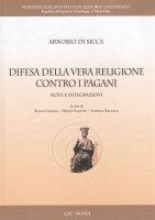 Difesa della vera religione contro i pagani - Arnobio Di Sicca