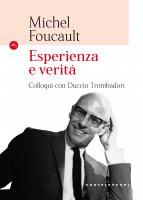 Esperienza e verità - Michel Foucault
