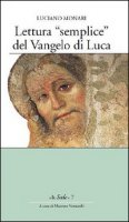Lettura «semplice» del Vangelo di Luca - Luciano Monari