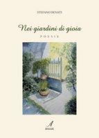 Nei giardini di gioia - Benati Stefano