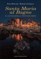 Santa Maria al Bagno e l'accoglienza ai profughi ebrei - Pisacane Paolo, Gaballo Marcello