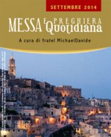 Messa quotidiana. A cura di fratel MichaelDavide. Settembre 2014