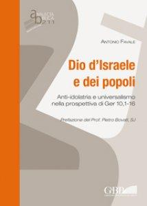 Copertina di 'Dio d'Israele e dei popoli. Anti-idolatria e universalismo nella prospettiva di Ger 10,1-16'
