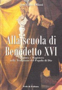Copertina di 'Alla scuola di Benedetto XVI. Scrittura e magistero nella tradizione del popolo di Dio'