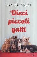 Dieci piccoli gatti - Polanski Eva