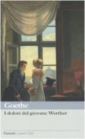 I dolori del giovane Werther - Goethe J. Wolfgang