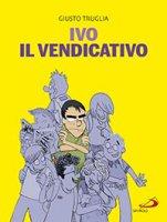 Ivo - Giusto Truglia, Riccardo Francaviglia